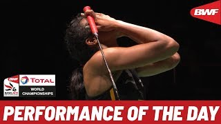 Performance of the Day | TOTAL BWF World Championships 2019 Finals | BWF 2019