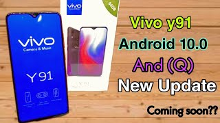 Vivo Y91 Android 10.0 And Q New Update Coming Soon By Technical Vijay