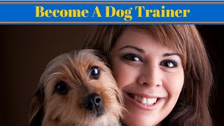 How To Become A Dog Trainer Uk - Dog Jobs