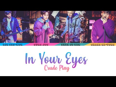 Crude Play (크루드프레이) - In Your Eyes (Color Coded Lyrics/Han/Rom/Eng) (Official Audio)
