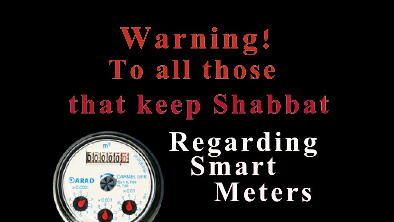 Warning! To All Those That Keep Shabbat! Regarding Smart Meters!