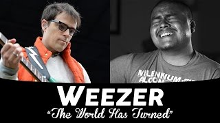 "Weezer - ""The World Has Turned And Left Me Here"" (Cover)"
