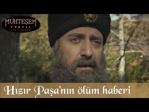 Hızır Paşa'nın Ölüm Haberi - Muhteşem Yüzyıl 111.Bölüm