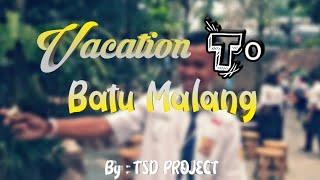 Download Vacation to BATU Malang by TSD PROJECT