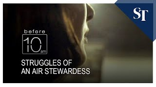 Struggles of an air stewardess | Before 10am | The Straits Times
