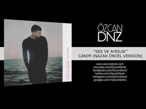 Özcan Deniz - Canım (Nazan Öncel Version)