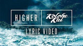 HIGHER - Official Lyric Video - Kolohe Kai