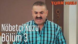 Türk Malı 3. Bölüm - Nöbetçi Kuzu