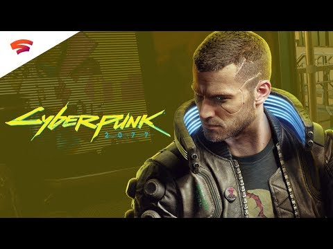 Cyberpunk 2077 - Official Stadia Reveal Trailer | Stadia Connect
