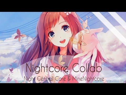♪ // NightcoreCollab | Night Central Core & MineNightcore // ♪