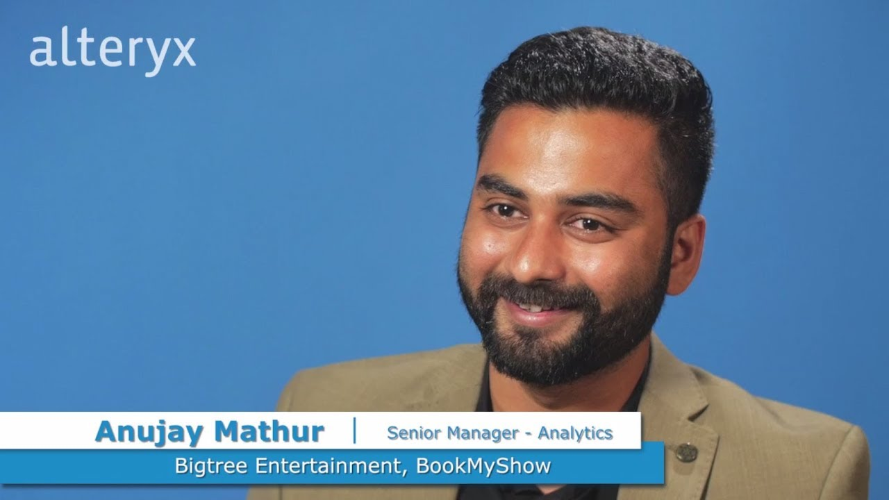 Anujay Mathur of Bigtree Entertainment talks about their use of Alteryx