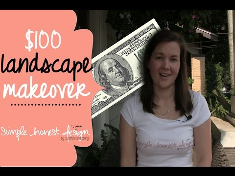 How you can give your landscape a facelift for $100 | Simple.Honest