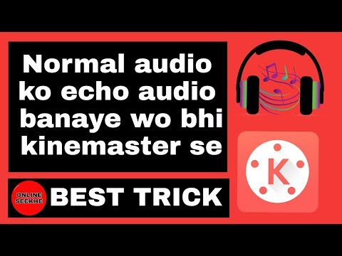 how to make echo sound effect in kinemaster | ONLINE SEEKHE | OS