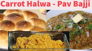 How To Make Pav Bhaji Recipe – Mothers day special – Gajjar ka Halwa – Pav Bajji – Bhaji Pav Bread