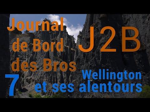 Journal de Bord des Bros - J2B-7 - Wellington et ses alentours