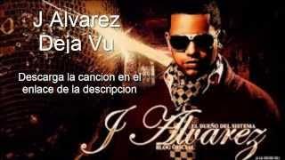 j alvarez deja vu reggaeton 2014