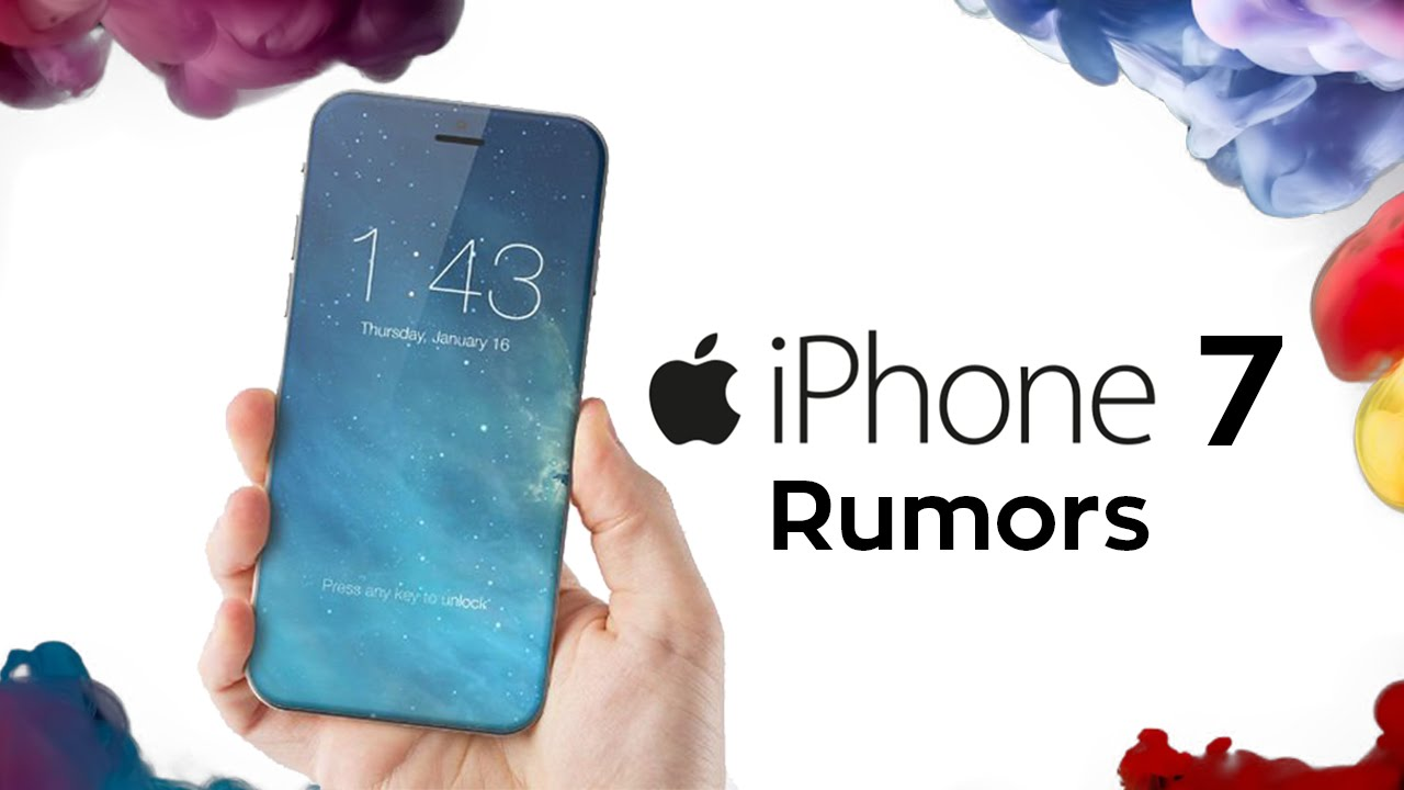 iphone 7 rumors iphone 7 rumors leaked specifications and release date 11554