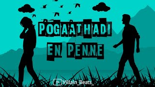 Pogaathadi En Penne Song || Villain beats || Lovely WhatsApp Status || (Download link👇)