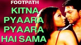 Kitna Pyaara Pyaara Hai Sama Footpath  Aftab & Bipasha Basu  Alka Yagnik & Abhijeet
