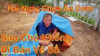 Ông lão sống trong tấm bạt 1 mét hai ngày không có tiền ăn cơm