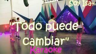 """""""Todo puede cambiar""""Elenco Soy Luna 3,Karol Sevilla karaoke con letra"""
