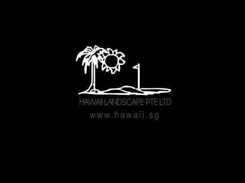 Hawaii Landscape Pte Ltd - Landscaping Singapore & Plant Nursery