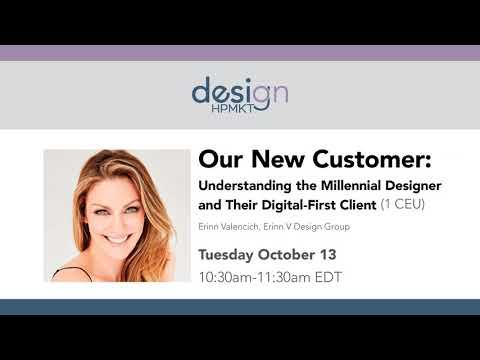 Our New Customer Understanding the Millennial Designer and Their Digital First Client