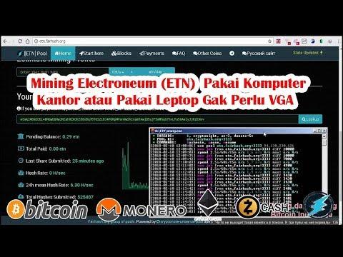 Mining Electroneum (ETN)  Cukup  Komputer Kantor  Gak Perlu VGA  Mining Bitcoin