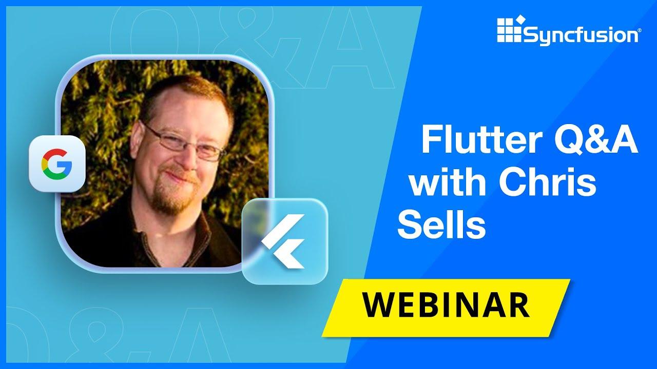 Flutter Q&A with Chris Sells, Senior Product Manager at Google on Flutter [Webinar]