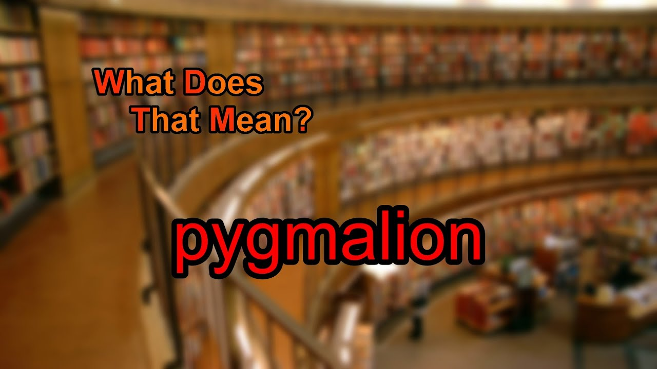 pyg on book summary pyg on act pyg on act scene pyg on mythology what does pyg on mean what does pyg on mean