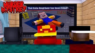 Minecraft Murder Mystery - WHO KILLED HELLO NEIGHBOUR?!