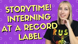 Storytime ♡ Interning at a Record Label