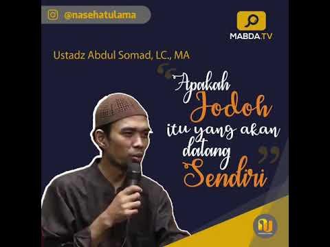 Nasehat ulama - Ustadz Abdul Somad - Apakah jodoh itu akan datang sendiri?