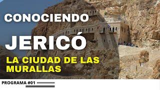 Conociendo Jericó - La ciudad más baja del Mundo.