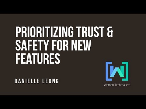 Danielle Leong - Consensual Software: Prioritizing Trust & Safety for new features (@Github) WTM