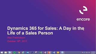Dynamics 365 for Sales/CRM:  A Day in the Life of a Sales Person