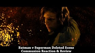"Batman v Superman  Deleted Scene ""Communion"" Reaction & Review"