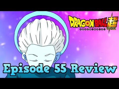 Dragon Ball Super Episode 55 Review: Hey,...