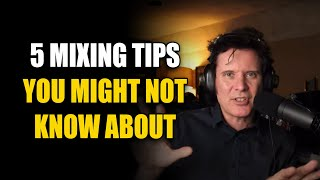 5 Mixing Tips You Might Not Know About