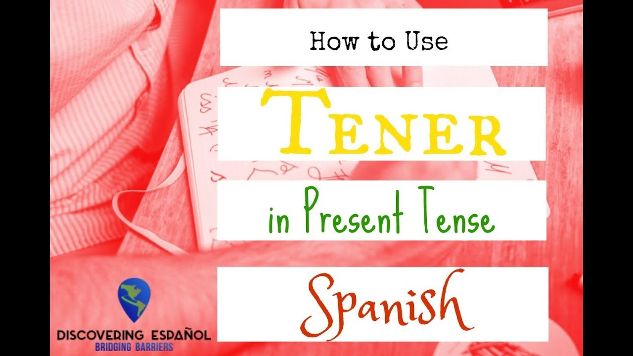 Verb tener conjugation  uses in present tense spanish also youtube rh