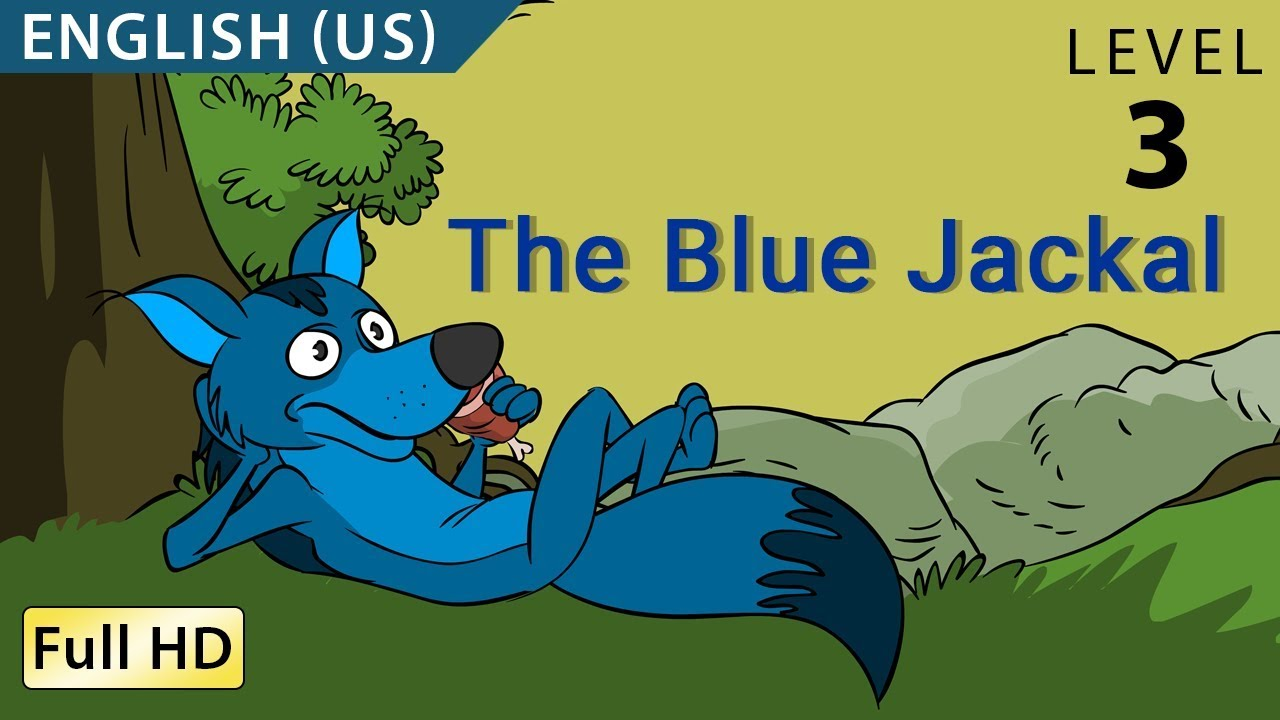 The Blue Jackal : Learn English (US) - Story for Children