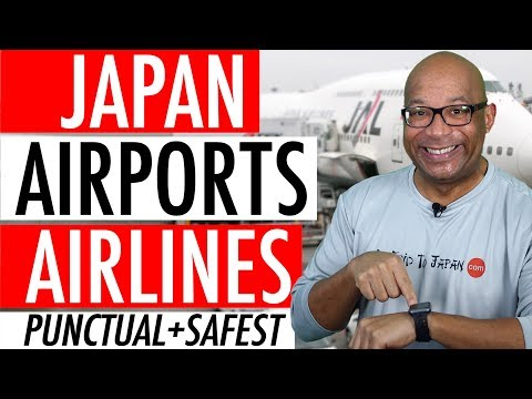 Japan Top Airports and Airlines 2018 - Most Punctual Airports and Airline + Safest Airline 🇯🇵 ⭐ 🛫