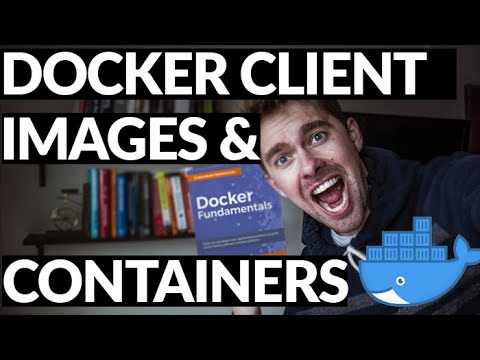 Docker Client, Images And Containers