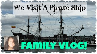 Family Vlog! We Visit A Pirate Ship! AHOY MATEY!