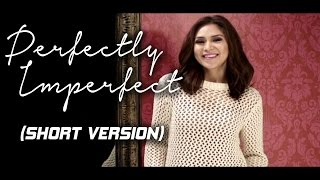 Perfectly Imperfect (SHORT VERSION): Sarah Geronimo