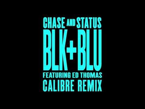 Chase & Status - Blk & Blu Feat Ed Thomas (Calibre Remix)