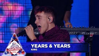 Gambar cover Years & Years - 'King'  (Live at Capital's Jingle Bell Ball 2018)