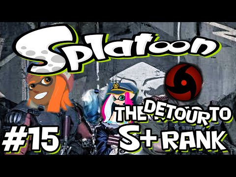 Splatoon - Road to S+ Rank - 15 - The SUICIDE Squad