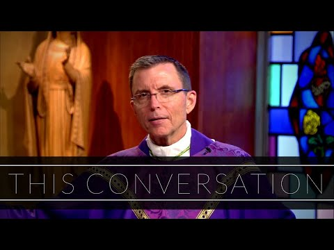 This Conversation | Homily: Bishop Robert P. Reed