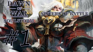 Dawn of War - Soulstorm. Part 1 - (+3 Provinces). Sisters of Battle Campaign. (Hard)
